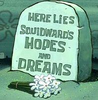 Squidward's Hopes and Dreams.jpg