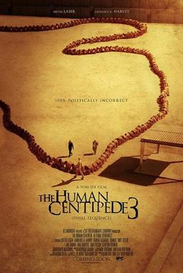 The Human Centipede 3 Poster.jpeg