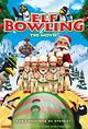 Elf Bowling the Movie: The Great North Pole Elf Strike - A film that is based on something with so little movie potential that it was doomed to fail anyway.