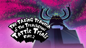 The Taxing Trauma of the Treacherous Tattle Trials Part 2.png