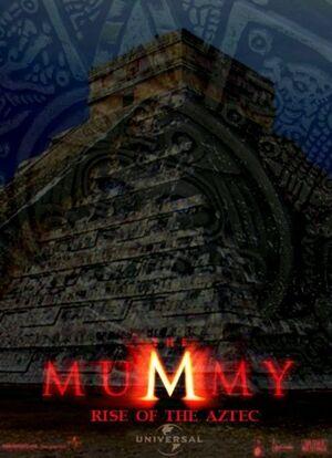 The mummy rise of the aztecs 2.jpg