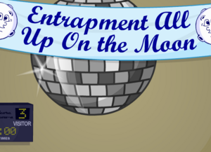 The 'Entrampment All Up On the Moon' Dance