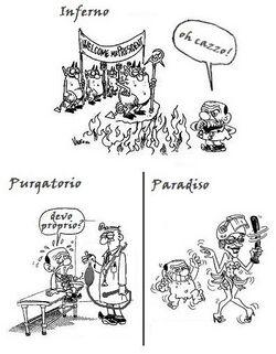 «Dogma N°6: Esistenza di Inferno, Purgatorio e Paradiso Magari in certi casi bastano i primi due.»