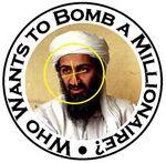 Osama Bin Laden who wants to bomb a millionaire.jpg