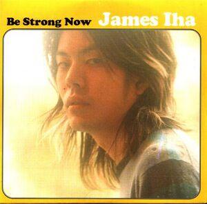 James Iha - Be Strong Now.jpg