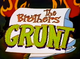 "The Brothers Grunt - Danny Antonucci's first TV show made as a replacement for Beavis and Butt-head after the ""Comedians"" controversy, except extremely disgusting and not hilarious at all."