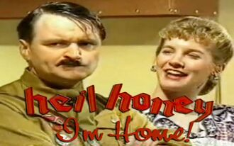 Heil Honey I'm Home!.jpg